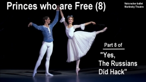 Link scene to video series: Yes, the Russian did Hack, part 8 Princes Who Are Free.