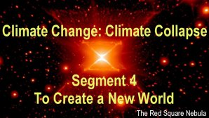 Link scene to video series 'Climate Change: Climate Collapse,' Segment 4: To Create a New World.