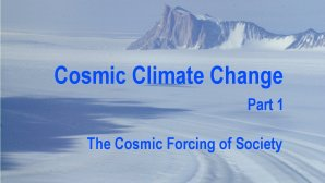 Link scene to video page: Cosmic Climate Change, part 1: The Cosmic Forcing of Society.